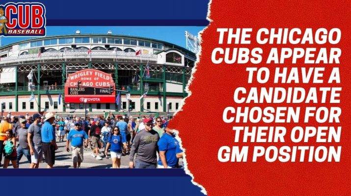 The Chicago Cubs appear to have a candidate chosen for their open GM position (1)